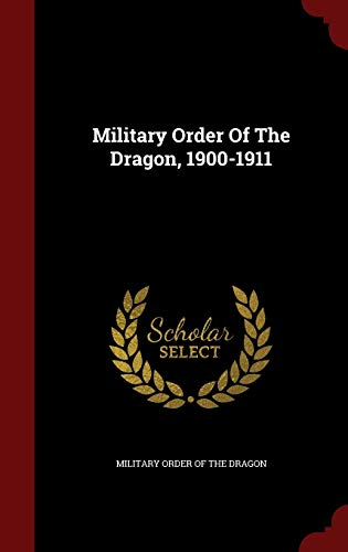 9781296622947: Military Order Of The Dragon, 1900-1911