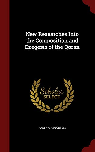 9781296624965: New Researches Into the Composition and Exegesis of the Qoran