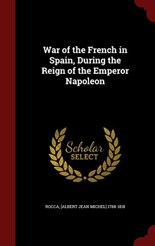 9781296632625: War of the French in Spain, During the Reign of the Emperor Napoleon