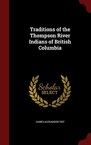 9781296641108: Traditions of the Thompson River Indians of British Columbia