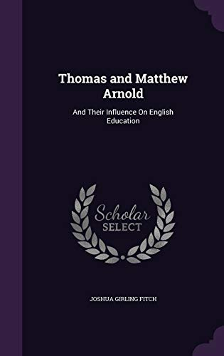 9781296642099: Thomas and Matthew Arnold: And Their Influence on English Education