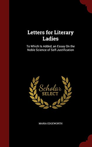 9781296642549: Letters for Literary Ladies: To Which Is Added, an Essay On the Noble Science of Self-Justification