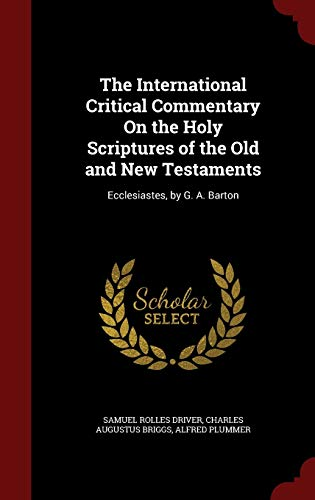 9781296667870: The International Critical Commentary On the Holy Scriptures of the Old and New Testaments: Ecclesiastes, by G. A. Barton