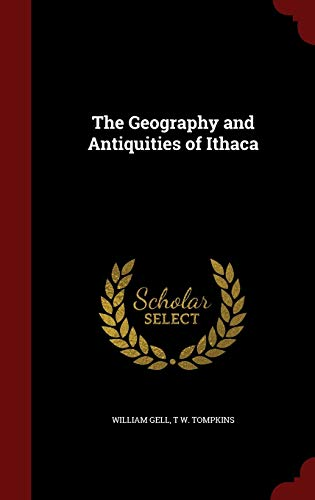 The Geography and Antiquities of Ithaca: William Gell