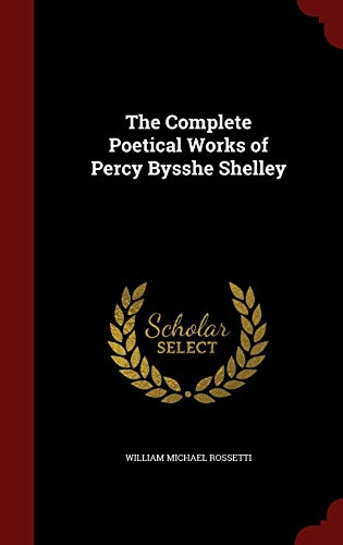9781296692650: The Complete Poetical Works of Percy Bysshe Shelley