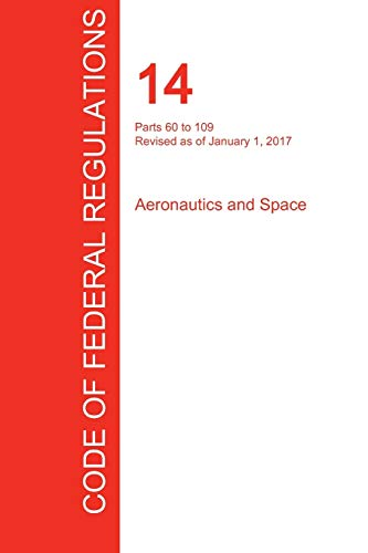 Cfr 14, Parts 60 to 109, Aeronautics and Space, January 01, 2017 (Volume 2 of 5) (Paperback)