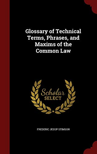9781296731724: Glossary of Technical Terms, Phrases, and Maxims of the Common Law