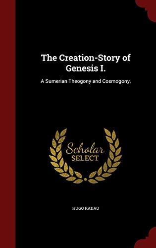9781296733483: The Creation-Story of Genesis I.: A Sumerian Theogony and Cosmogony,