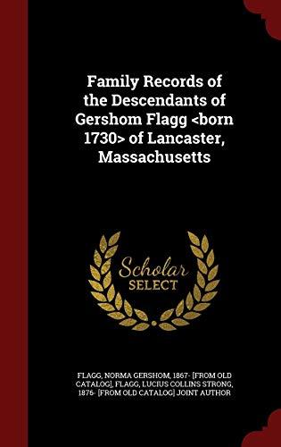 9781296736941: Family Records of the Descendants of Gershom Flagg of Lancaster, Massachusetts