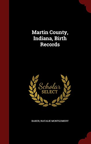 9781296738853: Martin County, Indiana, Birth Records
