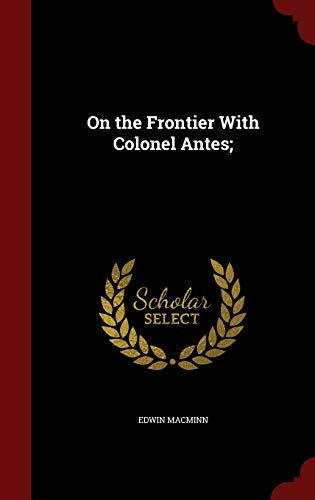 9781296739492: On the Frontier With Colonel Antes;