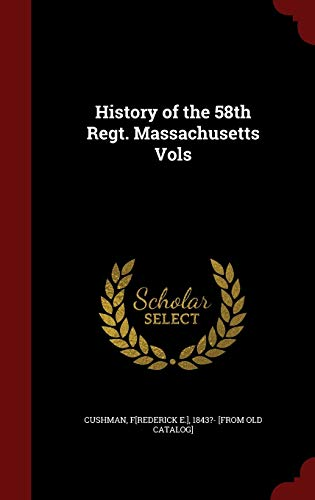 9781296745073: History of the 58th Regt. Massachusetts Vols