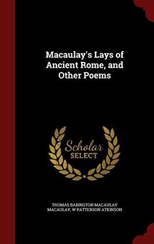 Macaulay's Lays of Ancient Rome, and Other: Macaulay, Thomas Babington
