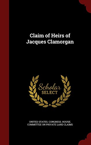 9781296748968: Claim of Heirs of Jacques Clamorgan