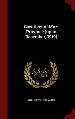 Gazetteer of Muri Province (Up to December,: John Morton Fremantle