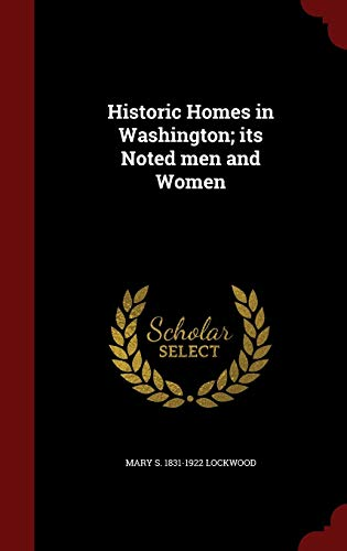 9781296749439: Historic Homes in Washington; its Noted men and Women
