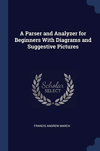 9781296757403: A Parser and Analyzer for Beginners With Diagrams and Suggestive Pictures