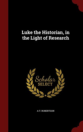 9781296761783: Luke the Historian, in the Light of Research