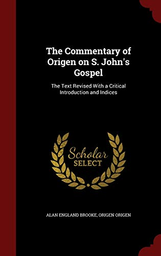9781296764173: The Commentary of Origen on S. John's Gospel: The Text Revised With a Critical Introduction and Indices