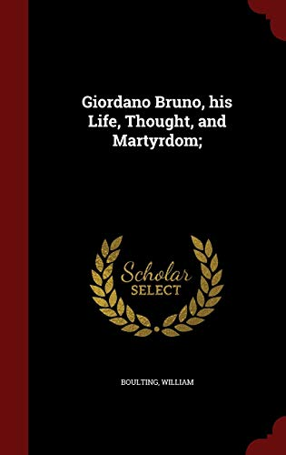 9781296764425: Giordano Bruno, his Life, Thought, and Martyrdom;