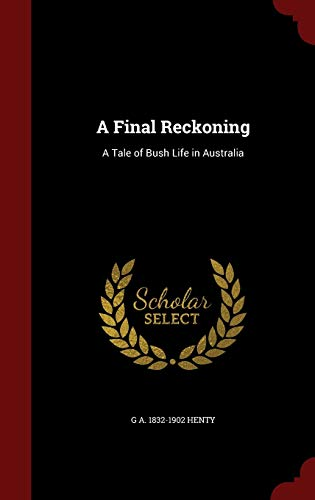 9781296765842: A Final Reckoning: A Tale of Bush Life in Australia