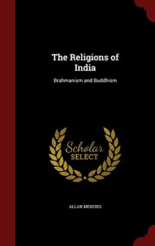 9781296772154: The Religions of India: Brahmanism and Buddhism