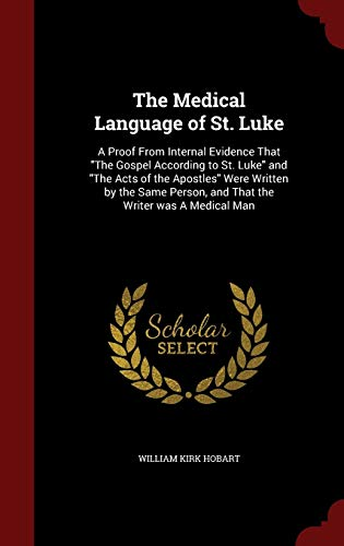 9781296773502: The Medical Language of St. Luke: A Proof From Internal Evidence That