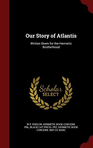 9781296773533: Our Story of Atlantis: Written Down for the Hermetic Brotherhood