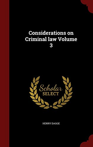 Considerations on Criminal Law Volume 3 - Henry Dagge