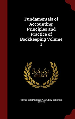 9781296777036: Fundamentals of Accounting; Principles and Practice of Bookkeeping Volume 1