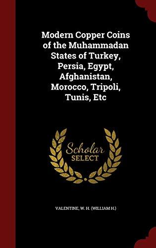 Modern Copper Coins of the Muhammadan States: W H Valentine