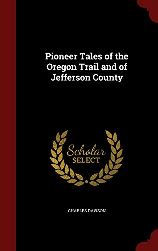 9781296779214: Pioneer Tales of the Oregon Trail and of Jefferson County