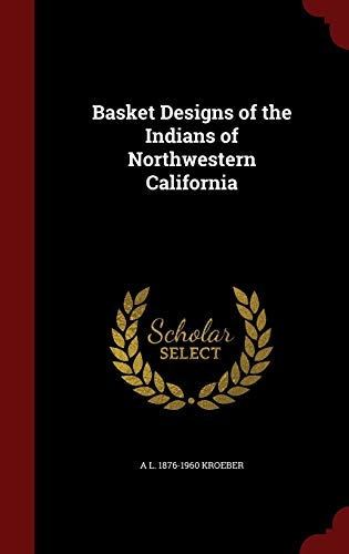 9781296784331: Basket Designs of the Indians of Northwestern California