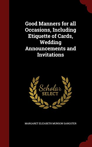 9781296805098: Good Manners for all Occasions, Including Etiquette of Cards, Wedding Announcements and Invitations