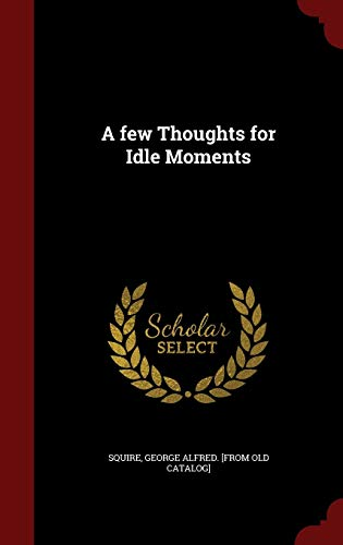9781296817008: A few Thoughts for Idle Moments