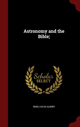 9781296821210: Astronomy and the Bible;