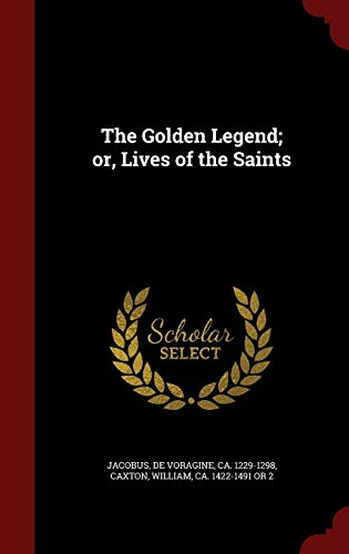 9781296829490: The Golden Legend; or, Lives of the Saints