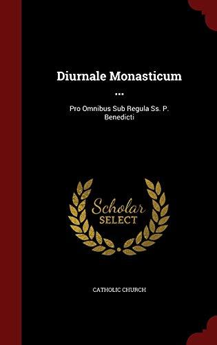 9781296834869: Diurnale Monasticum ...: Pro Omnibus Sub Regula Ss. P. Benedicti