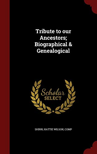 9781296836917: Tribute to our Ancestors; Biographical & Genealogical