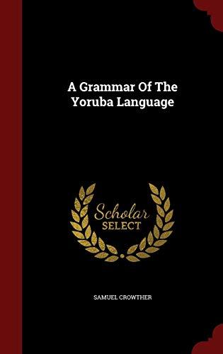 9781296838454: A Grammar Of The Yoruba Language