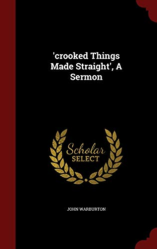 9781296842192: 'crooked Things Made Straight', A Sermon