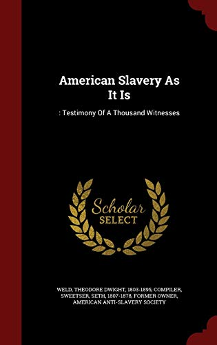 9781296843809: American Slavery As It Is: : Testimony Of A Thousand Witnesses