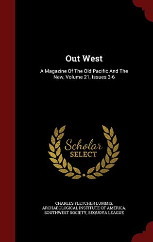 9781296848545: Out West: A Magazine Of The Old Pacific And The New, Volume 21, Issues 3-6
