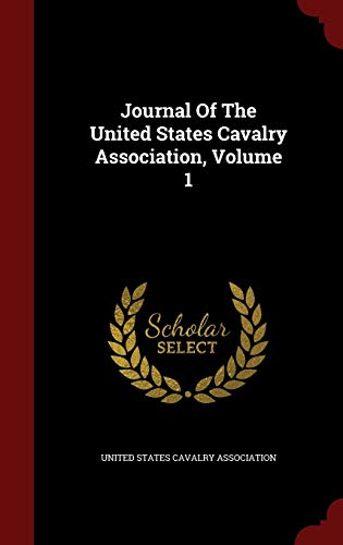 9781296851262: Journal Of The United States Cavalry Association, Volume 1