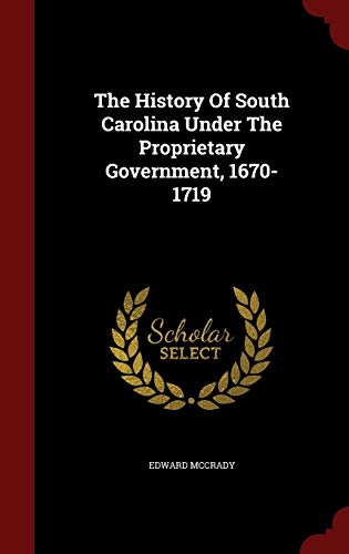9781296863746: The History Of South Carolina Under The Proprietary Government, 1670-1719