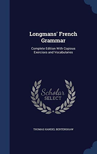 9781296866808: Longmans' French Grammar: Complete Edition With Copious Exercises and Vocabularies