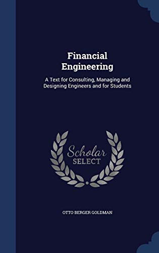 9781296867485: Financial Engineering: A Text for Consulting, Managing and Designing Engineers and for Students