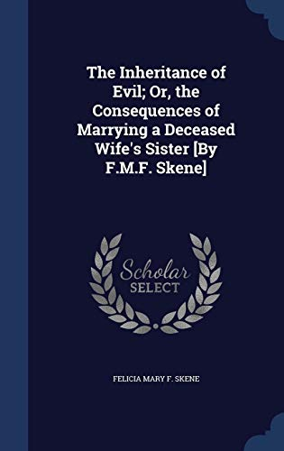 The Inheritance of Evil; Or, the Consequences: Felicia Mary F