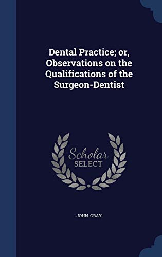 9781296869830: Dental Practice; or, Observations on the Qualifications of the Surgeon-Dentist