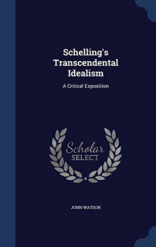 9781296874940: Schelling's Transcendental Idealism: A Critical Exposition